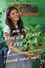 Summer Rayne Oakes - How to Make a Plant Love You artwork