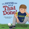 I'll NEVER Get All of That Done!: A Story about Planning and Prioritizing
