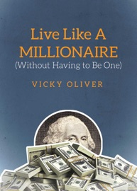 Live Like A Millionaire Without Having To Be One