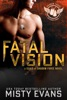 Fatal Vision, SEALs of Shadow Force Romantic Suspense Series, Book 5
