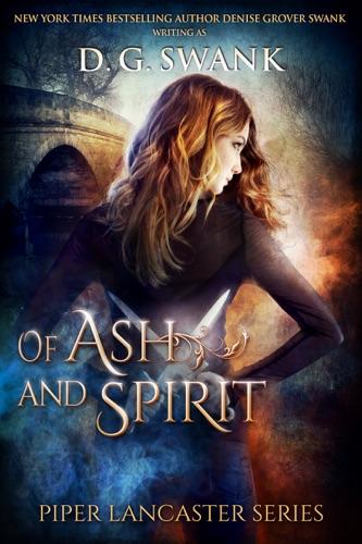 Of Ash and Spirit - D.G. Swank - D.G. Swank