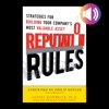 Reputation Rules Strategies For Building Your Companys Most Valuable Asset