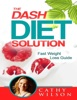 The Dash Diet Solution: Fast Weight Loss Guide