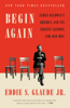Eddie S. Glaude JR. - Begin Again  artwork