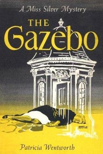 Patricia Wentworth - The Gazebo