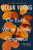 Ocean Vuong - On Earth We're Briefly Gorgeous artwork