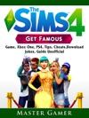 The Sims 4 Get Famous Game Xbox One PS4 Tips Cheats Download Jokes Guide Unofficial