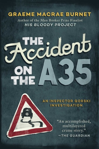 Burnet Graeme Macrae - The Accident on the A35