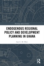 Endogenous Regional Policy And Development Planning In Ghana