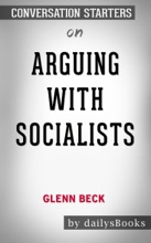 Arguing with Socialists by Glenn Beck: Conversation Starters