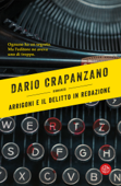 Arrigoni e il caso del delitto in redazione