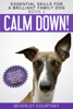 Beverley Courtney - Calm Down! Step-by-Step to a Calm, Relaxed, and Brilliant Family Dog grafismos