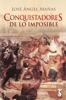 José Ángel Mañas - Conquistadores de lo imposible portada