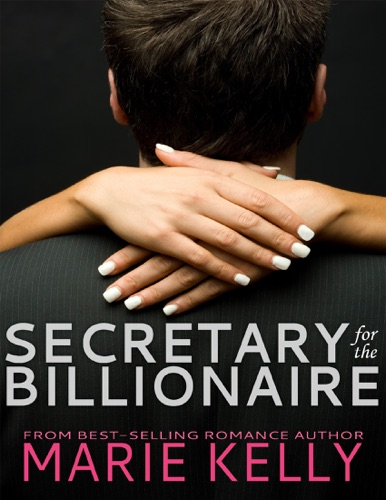 Marie Kelly - Secretary for the Billionaire