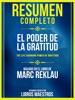Resumen Completo: El Poder De La Gratitud (The Life Changing Power Of Gratitude) - Basado En El Libro De Marc Reklau