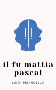 Il fu Mattia Pascal di Luigi Pirandello Copertina del libro