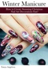 Winter Manicure: How To Create Stunning Christmas Nail Art Decorations Fast?
