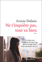 Download and Read Online Ne t'inquiète pas, tout va bien