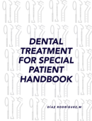 Dental Treatment for Special Patient Handbook