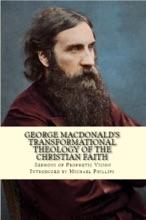 George MacDonald's Transformational Theology Of The Christian Faith