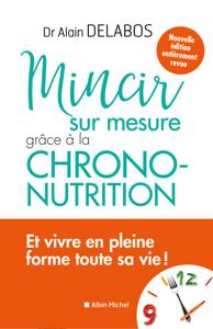 Mincir sur mesure grâce à la chrono-nutrition Book Cover