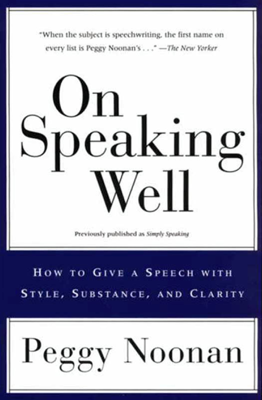 On Speaking Well - Peggy Noonan book