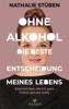 Nathalie Stüben - Ohne Alkohol: Die beste Entscheidung meines Lebens Grafik