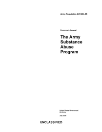 Army Regulation AR 600-85 The Army Substance Abuse Program July 2020