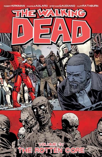 The Walking Dead Vol. 31 - Robert Kirkman, Charlie Adlard & Stefano Gaudiano book cover