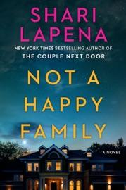 Not a Happy Family - Shari Lapena by  Shari Lapena PDF Download