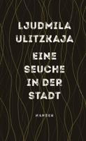 Ganna-Maria Braungardt & Ljudmila Ulitzkaja - Eine Seuche in der Stadt artwork