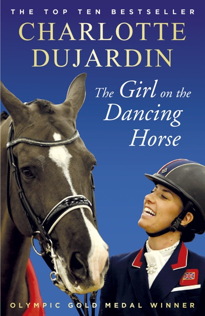 The Girl On The Dancing Horse By Charlotte Dujardin On Apple Books