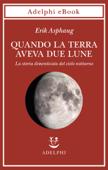 Quando la Terra aveva due lune Book Cover
