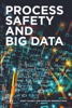 Process Safety And Big Data