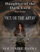Daughter Of The Dark Lord, Part Four, Out Of The Abyss