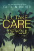 Caitlin Rother - I'll Take Care of You artwork
