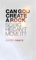 Darek Isaacs - Can God Create a Rock So Big He Can't Move It? artwork