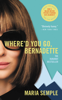Maria Semple - Where'd You Go, Bernadette  artwork