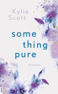 Something Pure von Kylie Scott Buch-Cover