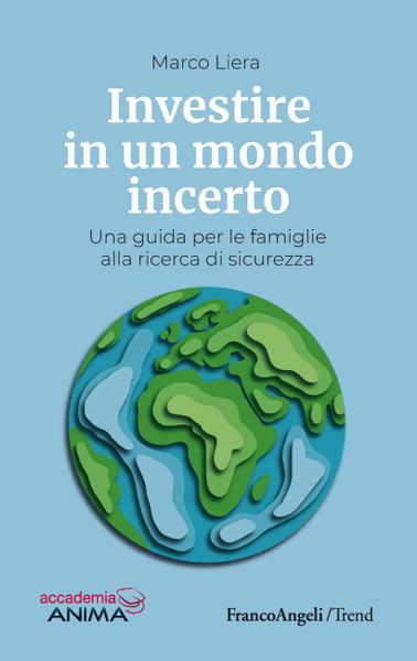 Investire in un mondo incerto
