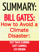 Summary: Bill Gates: How to Avoid a Climate Disaster: Fast Track Learning: Lite Version