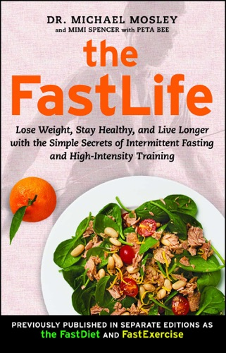Michael Mosley & Mimi Spencer - The FastLife