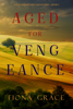 Fiona Grace - Aged for Vengeance (A Tuscan Vineyard Cozy Mystery—Book 5)  artwork