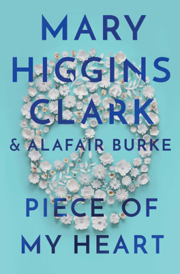Mary Higgins Clark & Alafair Burke - Piece of My Heart book