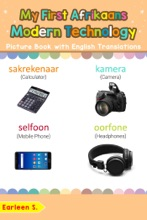 My First Afrikaans Modern Technology Picture Book with English Translations