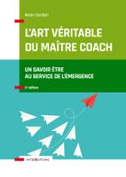 Download and Read Online L'art véritable du maître coach - 2e éd.