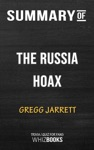 Summary Of The Russia Hoax The Illicit Scheme To Clear Hillary Clinton And Frame Donald Trump By Gregg Jarrett TriviaQuiz For Fans