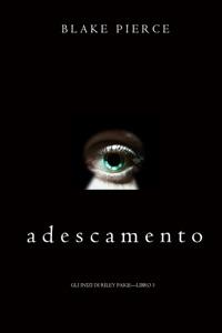 Adescamento (Gli Inizi di Riley Paige—Libro 3) Book Cover
