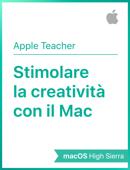 Stimolare la creatività con il Mac – macOS High Sierra