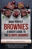 Make Perfect Brownies; A Baker's Guide to the Ultimate Brownies: 50 Original Brownie Recipes for Every Occasion